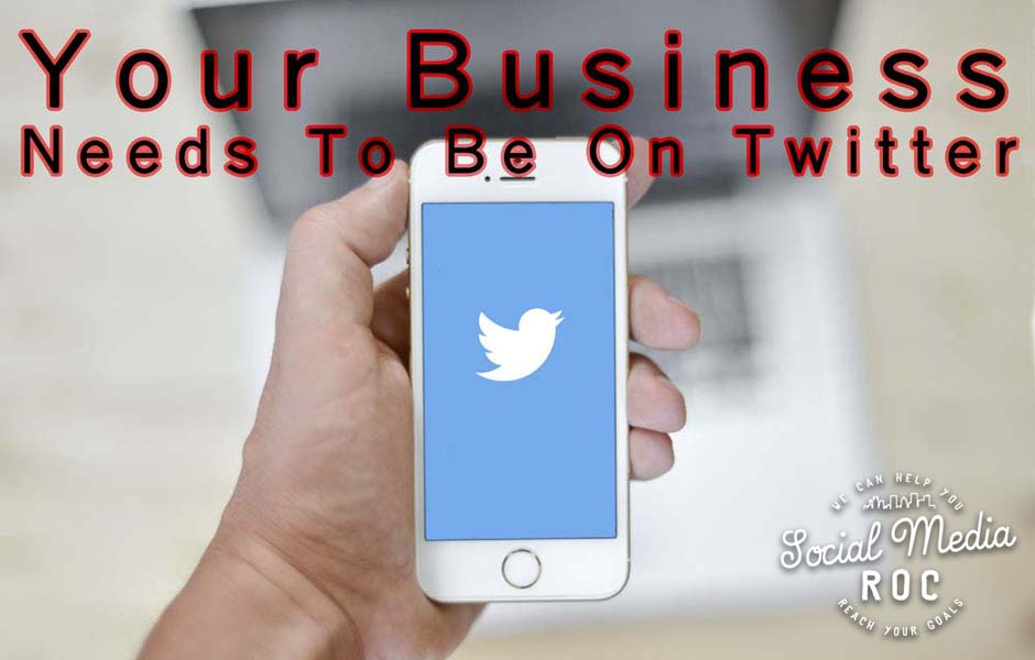 Your business needs to be on Twitter.